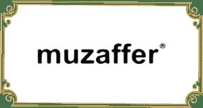 MUZAFFER ®